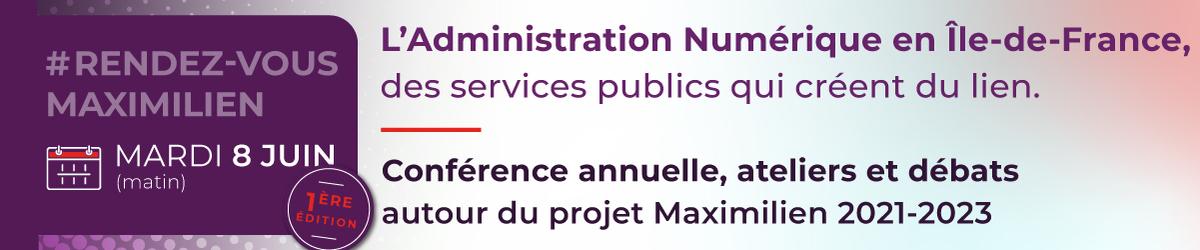 EVENEMENT : 1ère édition, le 8 juin, de la conférence annuelle du GIP Maximilien Île-de-France